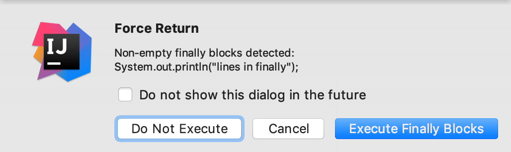 Dialog asks you whether you want to                 execute code in finally