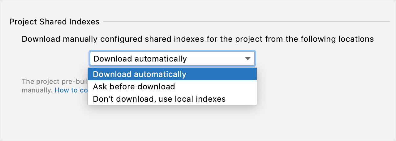 Configuring options for downloading shared indexes