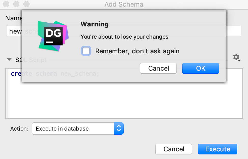 Confirm cancellation for dialogs that modify a schema