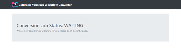 Workflow converter waiting