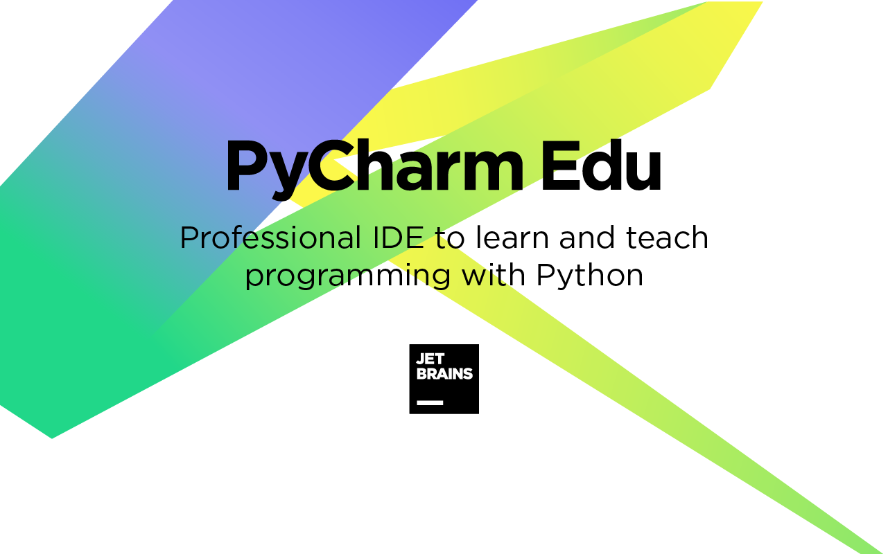 PyCharm Edu: Easy and Professional Tool to Learn & Teach Programming with Python